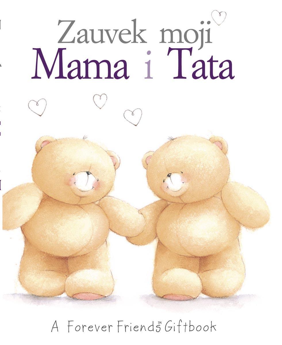 ZAUVEK MOJI MAMA I TATA