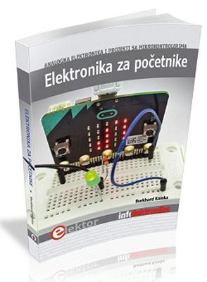 ELEKTRONIKA ZA POČETNIKE - Analogna elektronika i projekti sa mikrokontrolerima