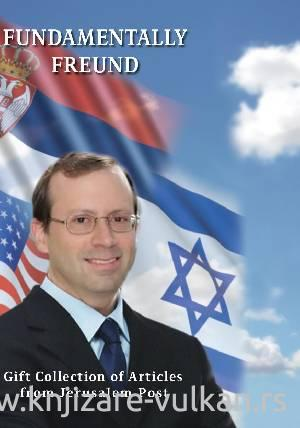 FUNDAMENTALLY FREUND: Gift Collection of Articles from Jerusalem post /engleski, srpski, hebrejski/