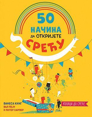 50 NAČINA DA OTKRIJETE SREĆU