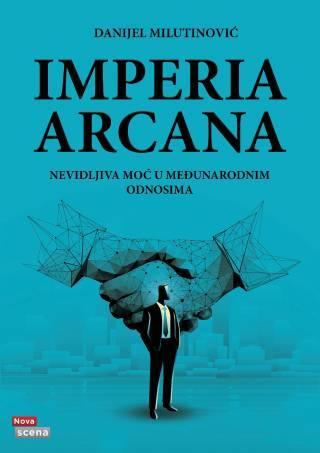 IMPERIA ARCANA, nevidljiva moć u međunarodnim odnosima