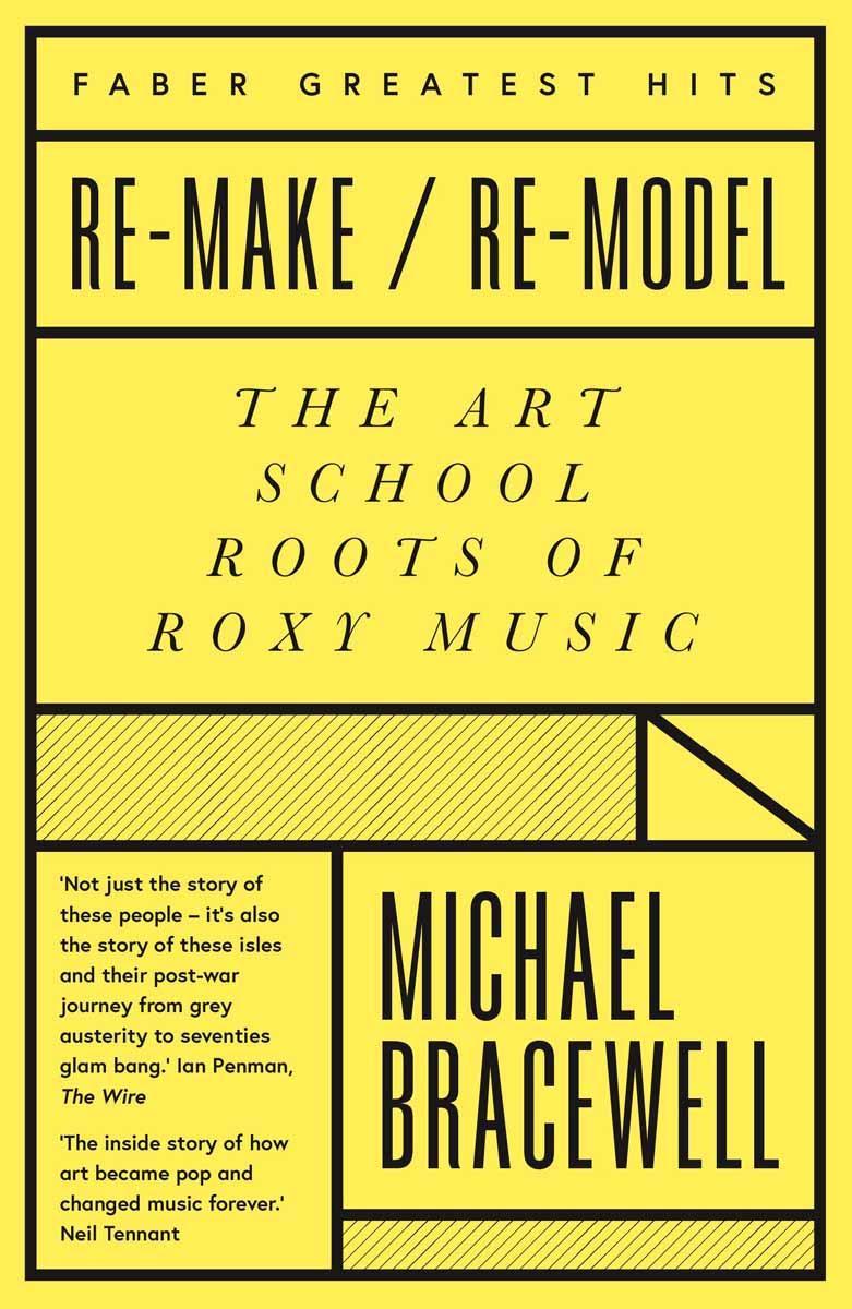 REMAKE REMODEL THE ARTSCHOOL ROOTS OF ROXY MUSIC