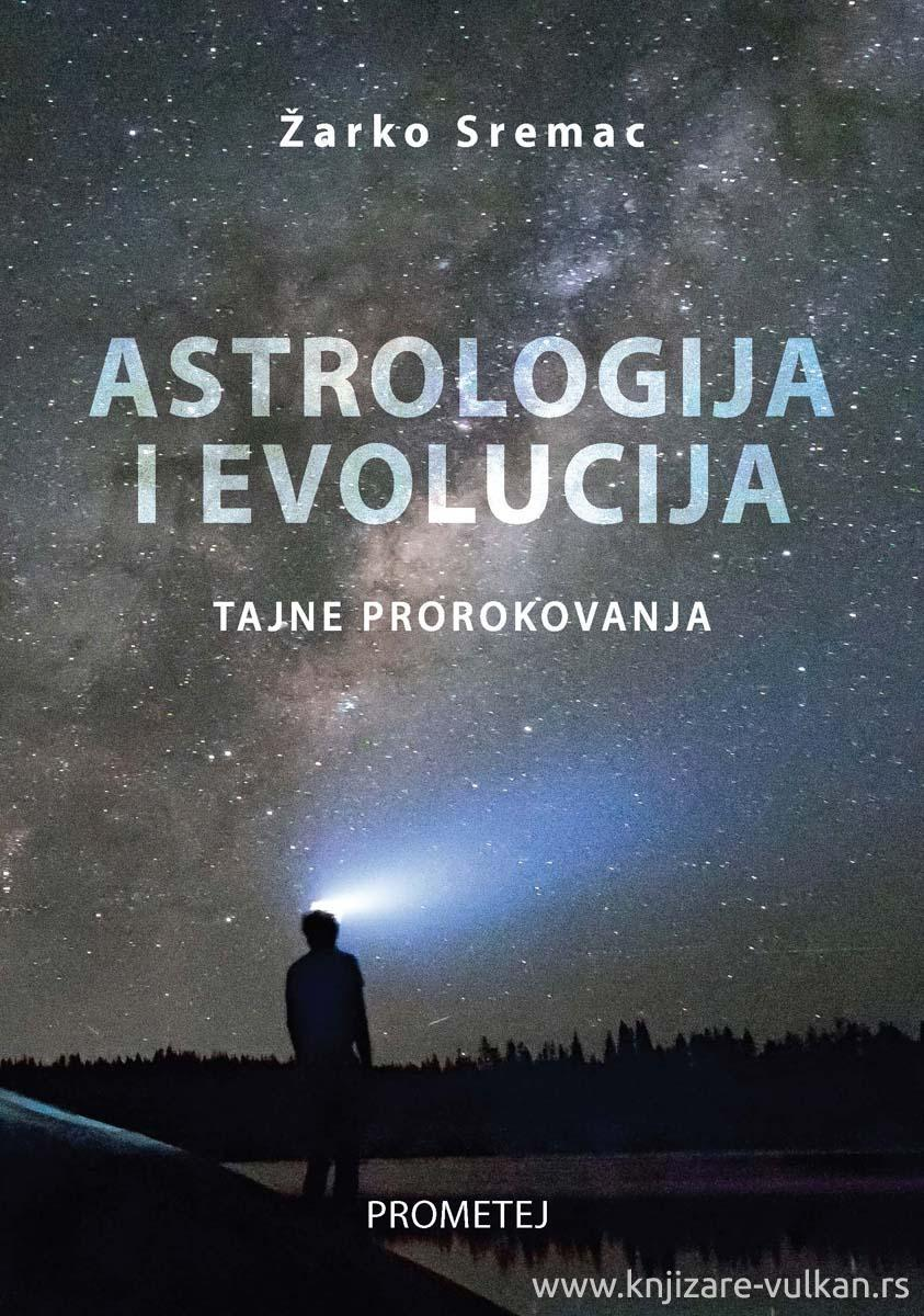 ASTROLOGIJA I EVOLUCIJA - TAJNE PROROKOVANJA