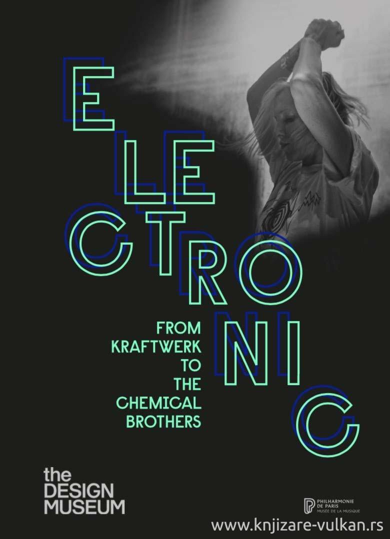 ELECTRONIC From Kraftwerk to the Chemical Brothers