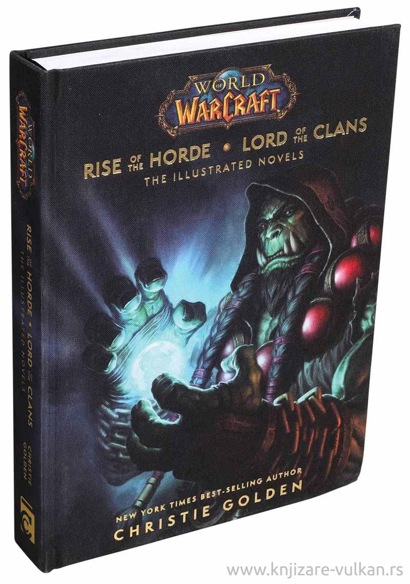 WORLD OF WARCRAFT: RISE OF THE HORDE AND LORD OF THE CLANS
