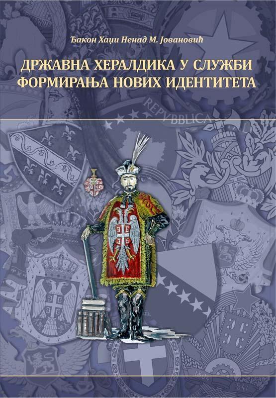DRŽAVNA HERALDIKA U SLUŽBI FORMIRANJA NOVIH IDENTITETA: drž. simvoli, kao element religijske i nacio