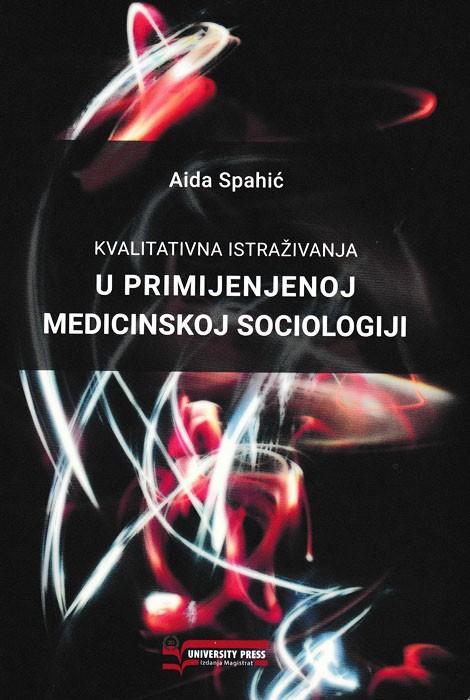 KVALITATIVNA ISTRAŽIVANJA U PRIMIJENJENOJ MEDICINSKOJ<br /> SOCIOLOGIJI