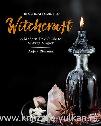THE ULTIMATE GUIDE TO WITCHCRAFT