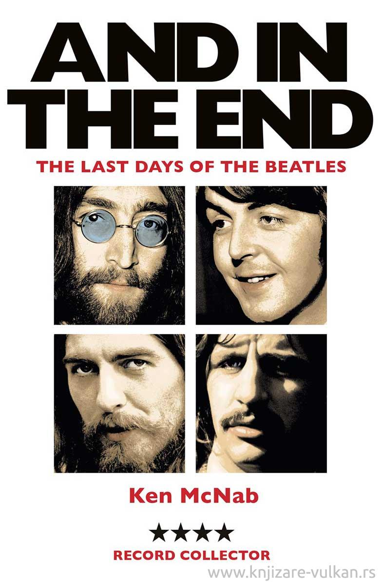 AND IN THE END The Last Days of the Beatles