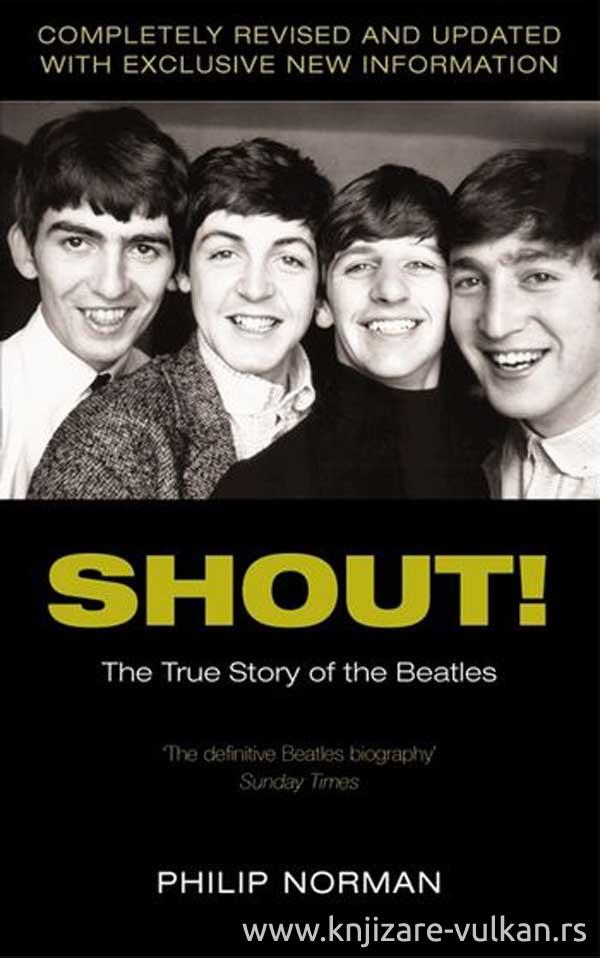 SHOUT THE TRUE STORY OF THE BEATLES