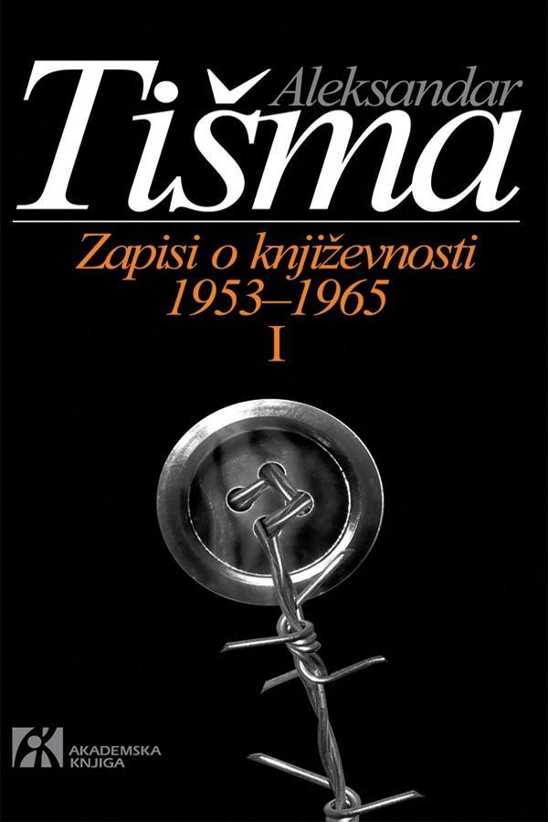 ZAPISI O KNJIŽEVNOSTI 1953–1965 – TOM I