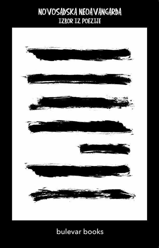 NOVOSADSKA NEOAVANGARDA – izbor iz poezije