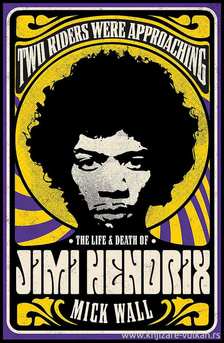THE LIFE AND DEATHOF JIMI HENDRIX Two Riders Were Approaching