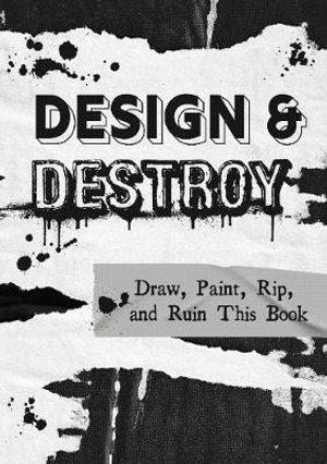 DESIGN AND DESTROY
