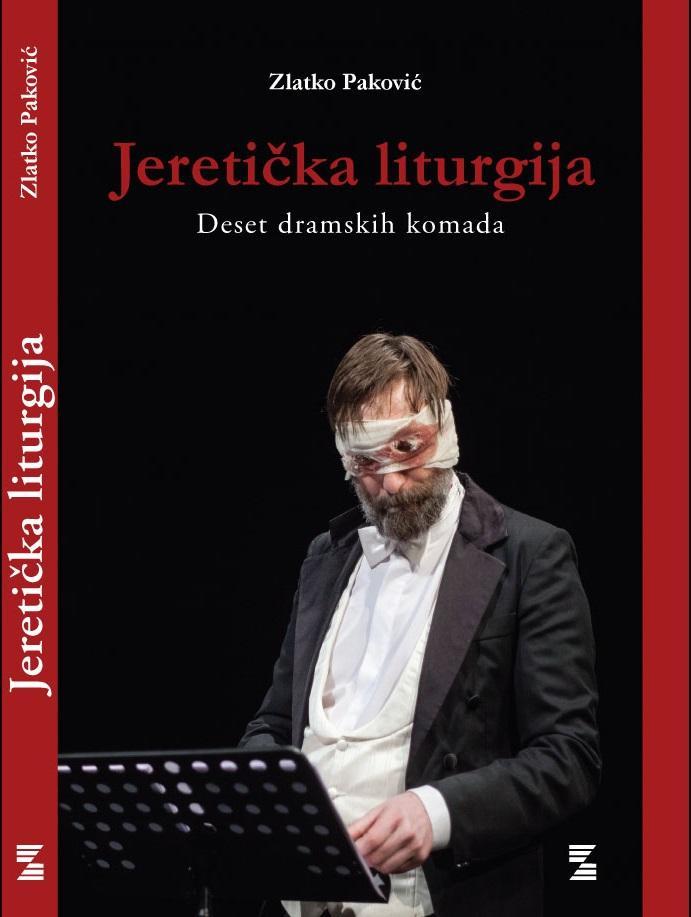 JERETIČKA LITURGIJA  - deset dramskih komada