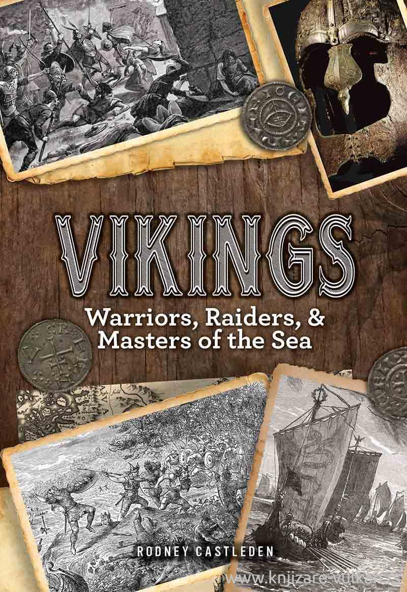 VIKINGS Warriors, Raiders, and Masters of the Sea