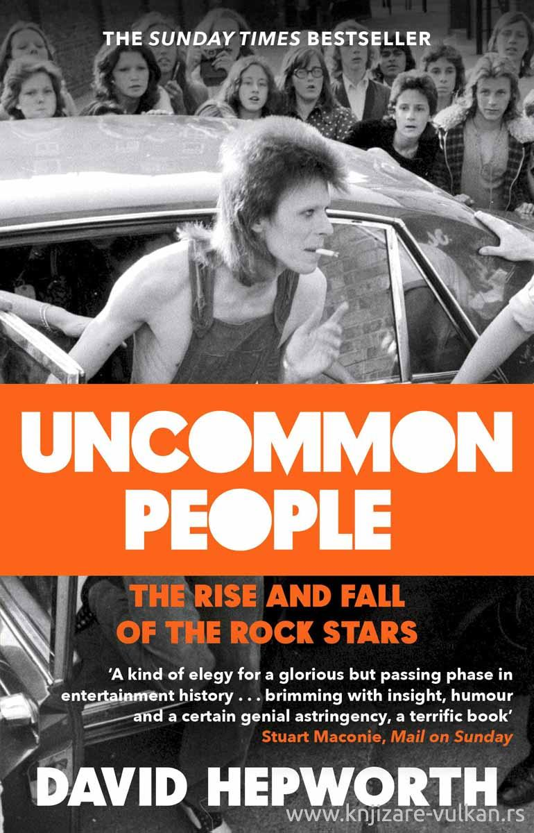 UNCOMON PEOPLE The Rise and Fall of the Rock Stars