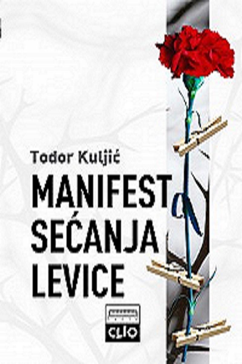 MANIFEST SEĆANJA LEVICE - Kontrasećanje potlačenih i zaboravljenih / tvrdi povez