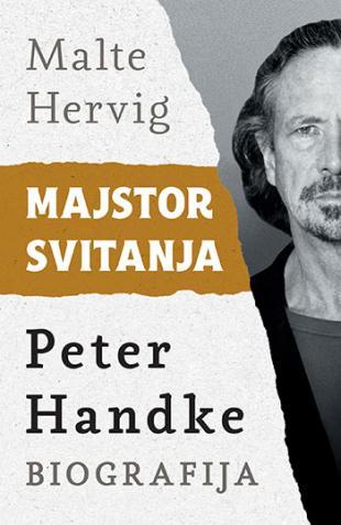 MAJSTOR SVITANJA : Peter Handke biografija